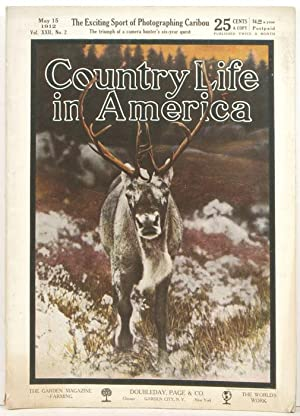 Country Life in America. 1912, May 15.