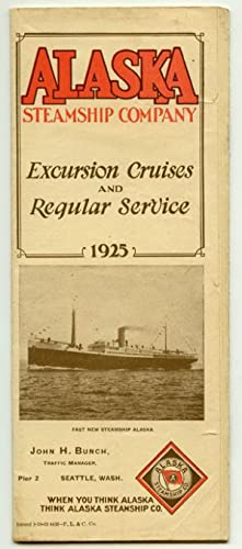 Alaska Steamship Company Excursion Cruises and Regular Service 1925.