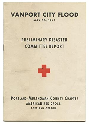 Vanport City Flood, May 30, 1948. Preliminary Disaster Committee Report.