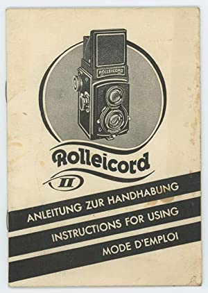 Rolleicord II. Anleitung Zur Handhabung. Instructions for Using. Mode D'Emploi.