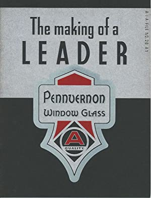 The Making of a Leader Pennvernon Window Glass.