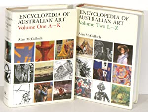 Encyclopedia of Australian Art. Volume One A - K and Volume Two L - Z.
