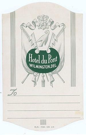 Hotel du Pont Wilmington, Del. [LUGGAGE LABEL]: UNITED STATES -