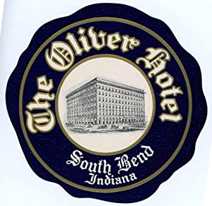 The Oliver Hotel. South Bend Indiana. [LUGGAGE: UNITED STATES -