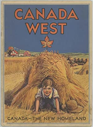 Canada West: Canada - the New Homeland.
