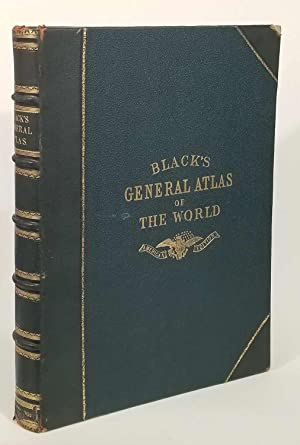 Black's General Atlas of the World. American Edition.