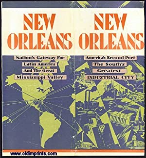 New Orleans. America's Second Port. The South's Greatest Industrial City.