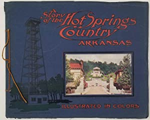 A Story of Hot Springs Country Arkansas. Illustrated with Color-Photo Prints.