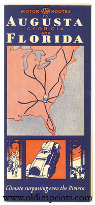 Motor Routes to August Georgia and Florida. Climates surpassing even the Riviera. Map title: Map ...