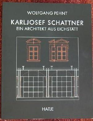 Karljosef Schattner. Ein Architekt aus Eichstätt: Schattner. PEHNT Wolfgang
