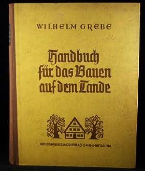 Handbuch für das Bauen auf dem Lande.: GREBE Wilhelm
