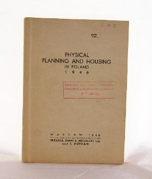 Physical Planning and Housing in Poland 1946, including Polish reports for the congress of the In...