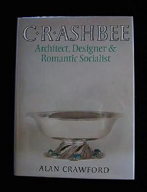 C.R. Ashbee: Architect, Designer & Romantic Socialist.: CRAWFORD Alan