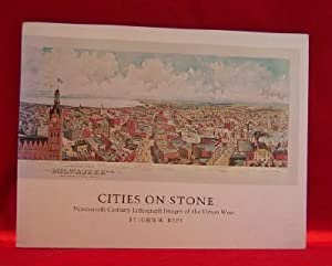 Cities on Stone. Nineteenth Century Lithograph Images of the Urban West.