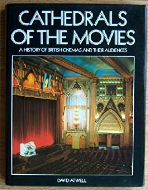 Cathedrals of the Movies: A History of British Cinemas and their Audiences