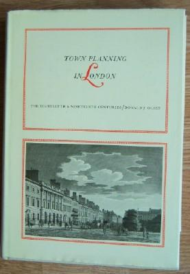 Town Planning in London: The eighteenth & nineteenth centuries.