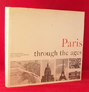 Paris through the ages: an illustrated historical atlas of urbanism and architecture.
