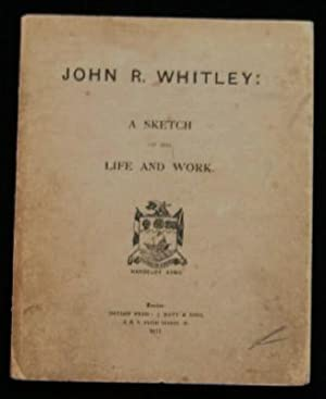 John R. Whitley: A Sketch of His: Whitley. DRYDEN PRESS