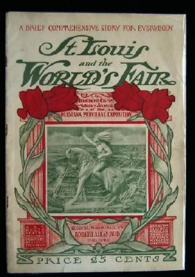 St Louis and the World's Fair. An Illustrated Courier and Advance Souvenir of the Louisana ...