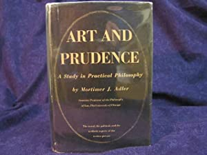 Art and Prudence: a Study in Practical: Adler, Mortimer J.