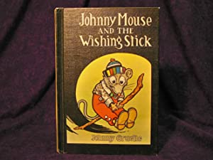 Johnny Mouse and the Wishing Stick: Gruelle, Johnny