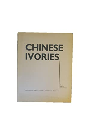 Chinese Ivories - Catalogue and Souvenir of the Grice Collection: WATSON (William) - [CHINESE ...