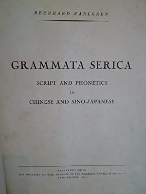 Grammata Serica, Script and Phonetics in Chinese and Sino-Japanese: KARLGREN (Bernhard)