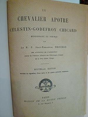 Un Chevalier Apôtre Célestin-Godefroy Chicard, Missionnaire du Yun-nan: DROCHON (...