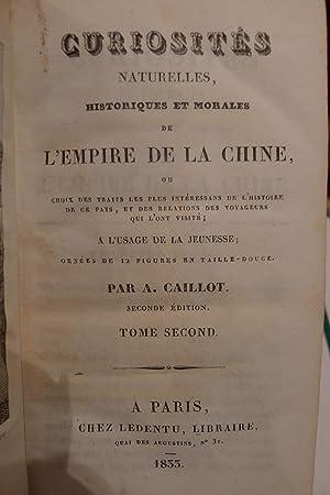 Curiosités Naturelles, Historiques et Morales de l'Empire de la Chine: CAILLOT (A.)
