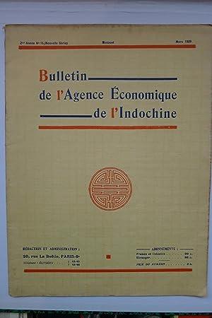 Bulletin de l'Agence Economique de l'Indochine, 2ème Année No. 15, Mars ...