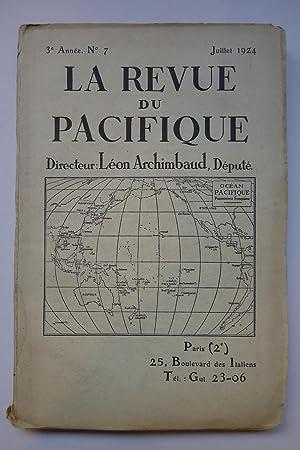 La Revue du Pacifique, 3e Année No.7, Juillet 1924: LA REVUE DU PACIFIQUE]