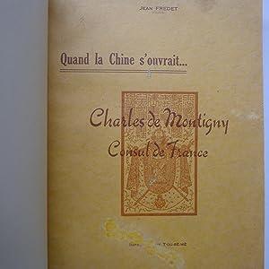 Quand la Chine s'ouvrait - Charles de Montigny - Consul de France: FREDET (Jean)