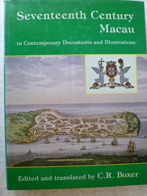 Seventeen Century Macau in Contemporary Documents and Illustrations: BOXER (C.R.)