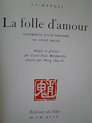La Folle d'Amour - Confession d'une Chinoise du XVIIIe siècle - Adapté et ...