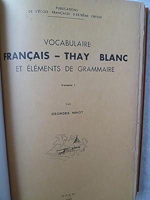 Vocabulaire Français-Thai Blanc et Eléments de Grammaire: MINOT (Georges)