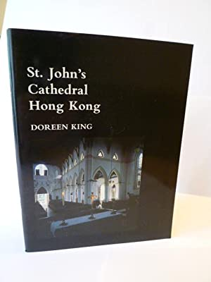 A short History and Guide - St John's Cathedral - Hong Kong: [HONG KONG] KING (Doreen)