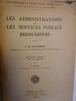Les Administrations et les Services Publics Indochinois: GALEMBERT (J. de)