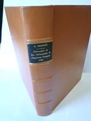 Dictionnaire de bio-bibliographie générale ancienne et moderne de l'Indochine ...