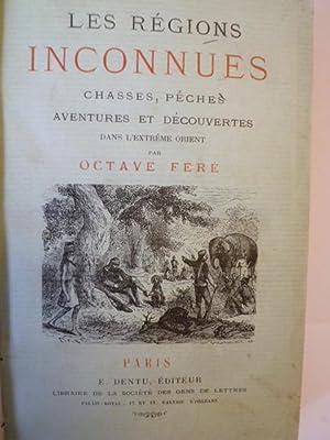 Les Régions Inconnues - Chasses, Pêches, Aventures et Découvertes dans l'...