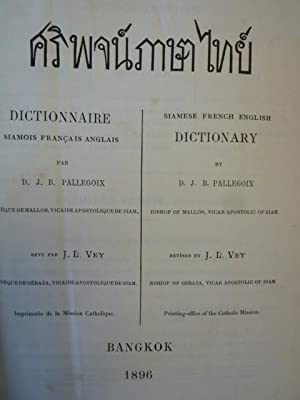 Dictionnaire Siamois-Français-Anglais - Siamese-French-English Dictionary: PALLEGOIX (D.J.B....