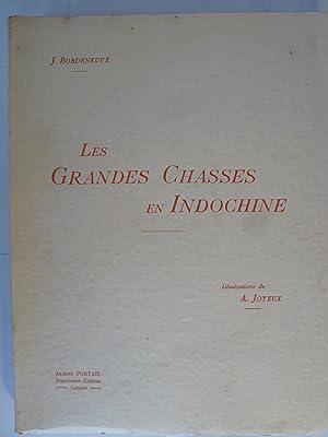 Les Grandes Chasses en Indochine - Souvenirs d'un forestier: BORDENEUVE (J.)