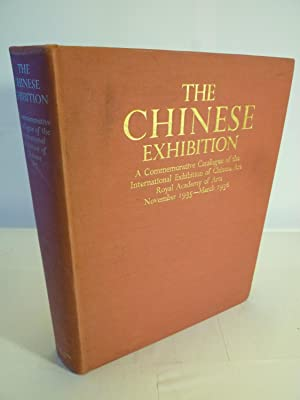 The Chinese Exhibition - A Commemorative Catalogue of the International Exhibition of Chinese Art -...