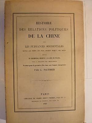 Histoire des Relations Politiques de la Chine avec les Puissances Occidentales depuis les temps les...
