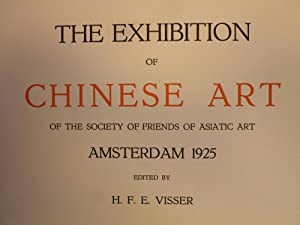 The Exhibition of Chinese Art of The Society of Friends of Asiatic Art - Amsterdam 1925: [CHINESE ...