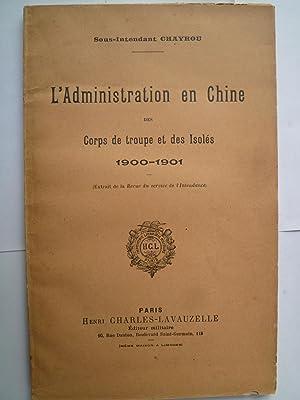 L'Administration en Chine des Corps de troupe et des Isolés - 1900-1901: CHAYROU (...