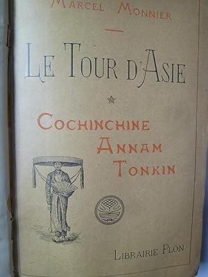 Le Tour d'Asie. I. Cochinchine, Annam, Tonkin. II. L'Empire du Milieu.: MONNIER (Marcel)