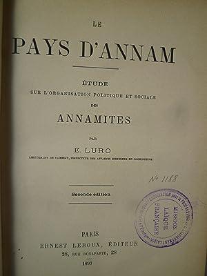 Le Pays d'Annam - Etude sur l'Organisation Politique et Sociale des Annamites: LURO (E.)