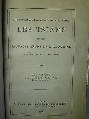 Les Tsiams et les Sauvages Bruns de l'Indo-Chine - Ethnologie et Anthropologie: REYNAUD (...
