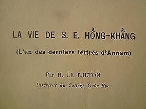 La Vie de S.E. Hong-Khang, l'un des derniers Lettrés d'Annam: LE BRETON (H.)