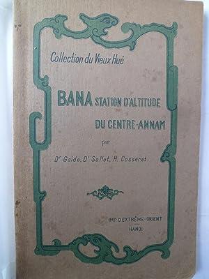 Bana, Station d'Altitude du Centre-Annam: GAIDE (Dr) - SALLET (Dr) - COSSERAT (H.)